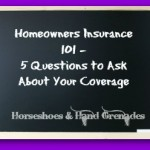 Homeowners Insurance 101 – 5 Questions to Ask About Your Coverage