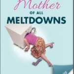 The Mother of All Meltdowns Book Review & Giveaway