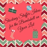 Stocking Stuffer Ideas for the Bombshell on Your List