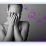 The Day I Almost Gave Up – Living With Chronic Pain