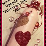 Wine Bottle Upcycle – Valentine's Day Vase