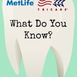 What Do You Know About the MetLife TRICARE Dental Program