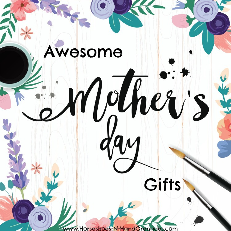 Awesome Mothers Day Gifts