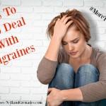 Ways To Help Deal With Migraines
