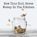 How This Girl Saves Money In The Kitchen