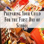 Preparing Your Child (and Yourself!) for the Very First Day of School