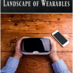 Top Tech in the Evolving Landscape of Wearables