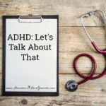 ADHD, Let's Talk About That